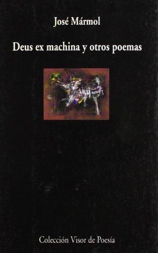 Deus ex machina y otros poemas: Mármol, José