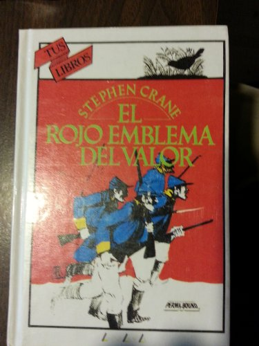 El rojo emblema del valor.: Crane, Stephen.