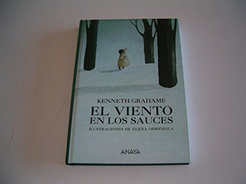 El Viento En Los Sauces/the Wind in the Willows (Spanish Edition): Grahame, Kenneth