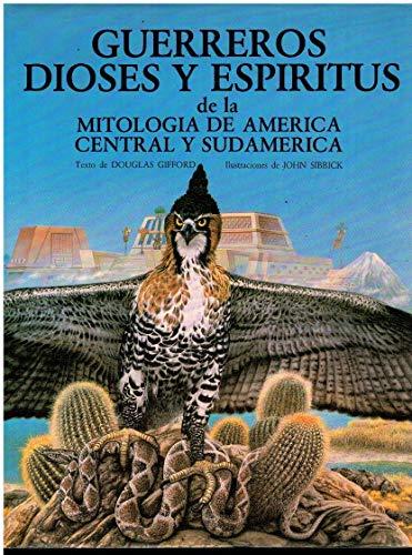 9788475251622: Guerreros, dioses y espiritus de la mitol. América central y sudameric