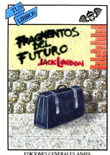 Fragmentos del Futuro (Spanish Edition): London, Jack