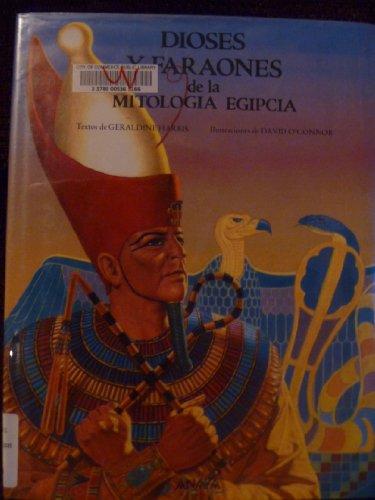 9788475253503: Dioses Y Faraones De LA Mitologia Egipcia/Gods and Pharaohs of Egyptian Mythology (Serie Mitologias/Mythology)