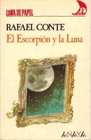 El Escorpi?n y la Luna: Rafael Conte