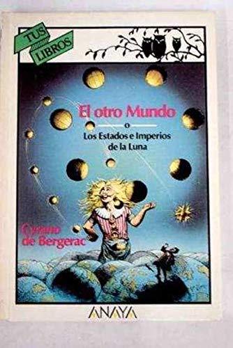 9788475254500: El otro mundo o los estados e imperios de la luna/ The other world or states and empires of the moon (Spanish Edition)