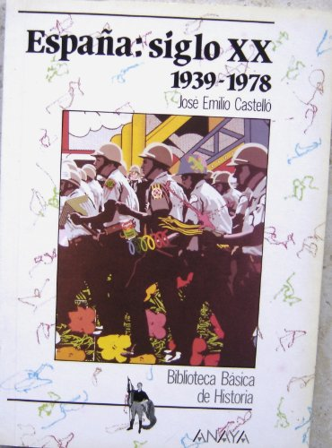 Espana, siglo XX, 1939-1978 (Biblioteca basica de: Castello, Jose Emilio