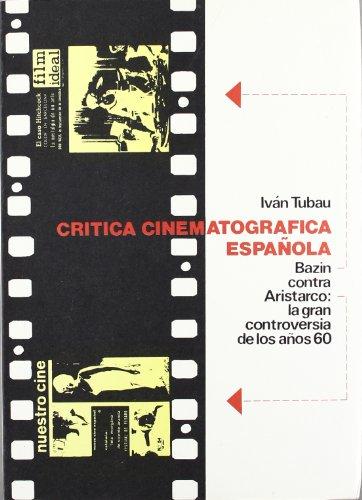 9788475280585: Critica cinematografica espanola: Bazin contra Aristarco, la gran controversia de los anos sesenta (Spanish Edition)