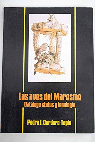 9788475281124: Las aves del Maresme: Catalogo, status y fenologia (Spanish Edition)
