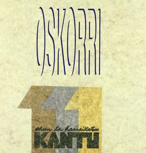 9788475299198: Oskorri. Ehun ta hamaikatxo kantu (Kantagintza)