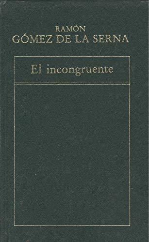 El incongruente: Gómez De La
