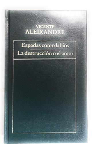 9788475300993: ESPADAS COMO LABIOS - LA DESTRUCCIÓN O EL AMOR