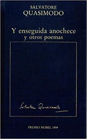 Y enseguida anochece y otros poemas: Quasimodo, Salvatore