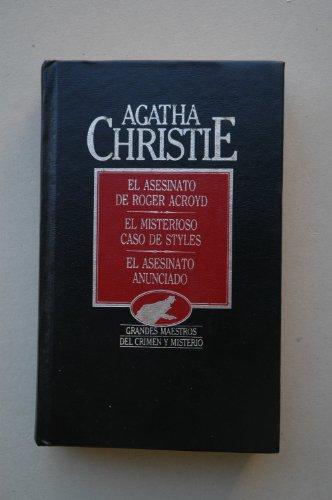 9788475304359: El asesinato de Roger Acroyd ; El misterioso caso de Styles ; El asesinato anunciado / Agatha Christie