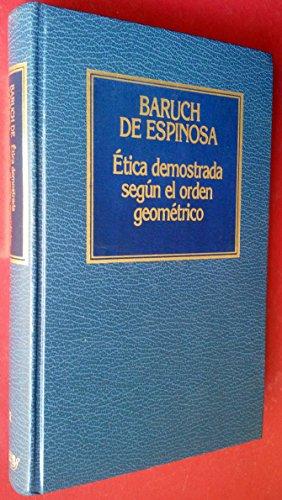 Ética Demostrada Según El Orden Geométrico,: Baruch De Espinosa