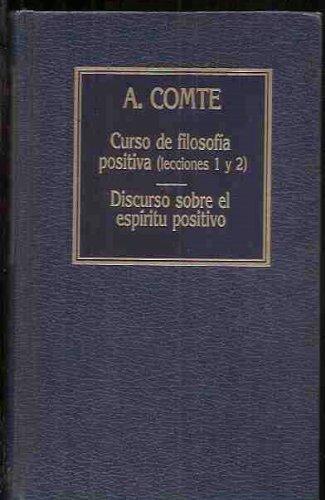 CURSO DE FILOSOFIA POSITIVA (LECCIONES 1 Y: AUGUSTO COMTE
