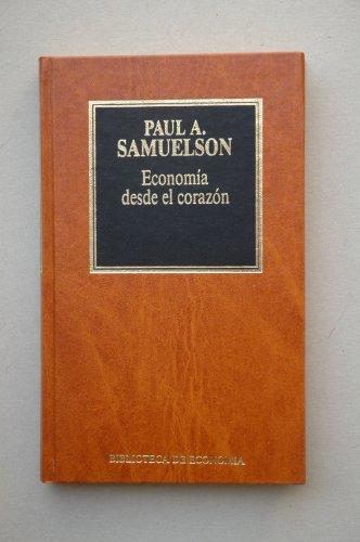 9788475306643: ECONOMIA DESDE EL CORAZON. UN MUESTRARIO DE SAMUELSON.