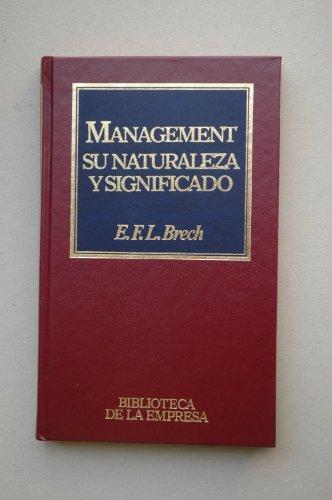 Management, su naturaleza y significado: Brech, E.F.L.