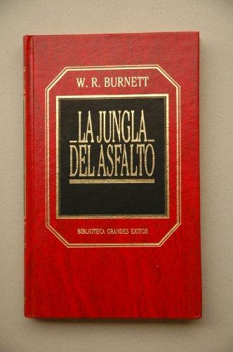 9788475308401: La jungla de asfalto / William R. Burnet ; [traducción José Mª Claramunda Bes]