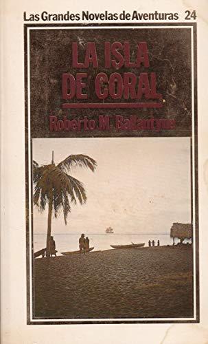 9788475308869: La Isla de Coral