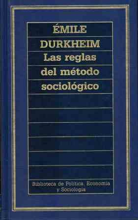 9788475309330: LAS REGLAS DEL METODO SOCIOLOGICO (Biblioteca de Politica, Economia y Sociología)