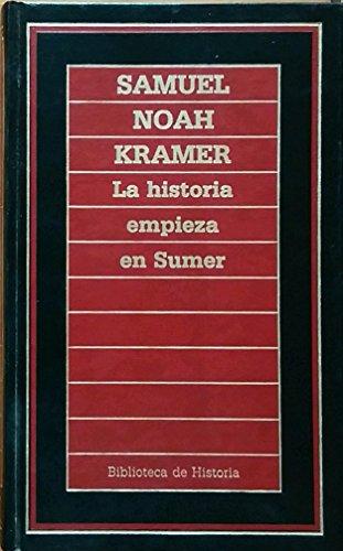 9788475309422: LA HISTORIA EMPIEZA EN SUMER (BIBLIOTECA DE HISTORIA, 11)