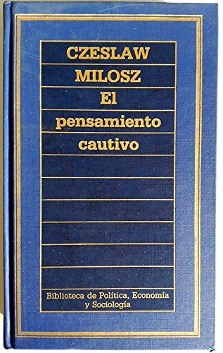 9788475309453: El Pensamiento Cautivo (Biblioteca de Político, Economía y Sociología, Nº 7)
