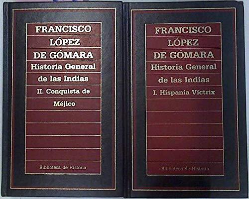 9788475309743: historia_general_de_las_indias_tomo_i_hispania_victrix_tomo_ii_conquista_de_mejicoisbn_8475309747