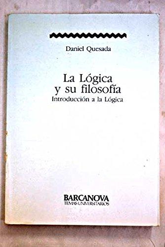 9788475332918: La lógica y su filosofía: introducción a la lógica