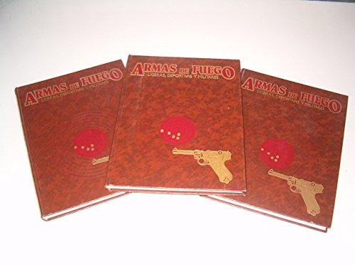 ARMAS DE FUEGO - LIGERAS, DEPORTIVAS Y MILITARES ( 3 TOMOS ): VV.AA.