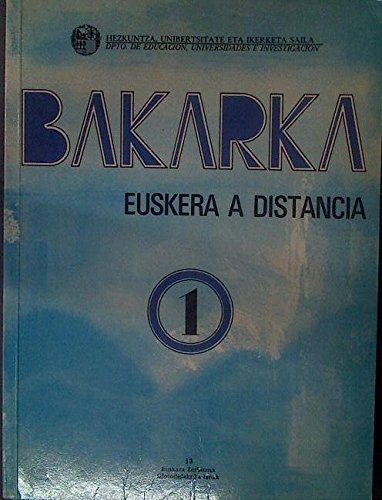 9788475421520: Bakarka: Euskera a distancia (Glotodidaktika lanak)