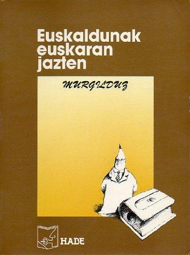9788475426389: Euskaldunak Euskaran Jazten.Murgilduz (Laneko Euskara)