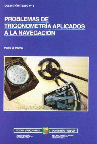 Problemas De Trigonometria Aplicados A La Navegacion: AA.Vv.