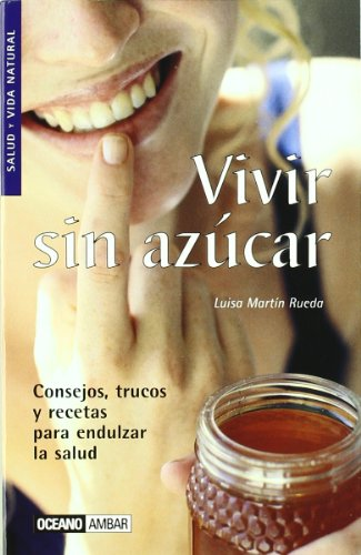 9788475560472: Vivir Sin Azucar/living Without Sugar (Salud y vida natural) (English and Spanish Edition)