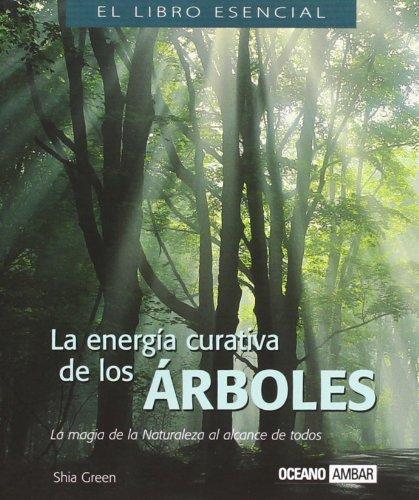 9788475560564: LA Energia Curativa De Los Arboles (El Libro Esencial) (Spanish Edition)