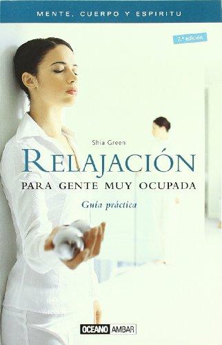 9788475560601: Relajacion para gente muy ocupada/ Relaxation for Busy People (Mente, Cuerpo Y Espiritu) (Spanish Edition)