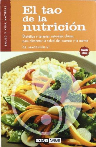 9788475560632: El Tao de la nutrición: Incluye un completo diccionario de remedios para las principales dolencias (Salud y vida natural)