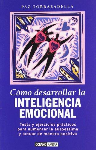Como Desarrollar La Inteligencia Emocional (Muy Personal): Torrabadella, Paz