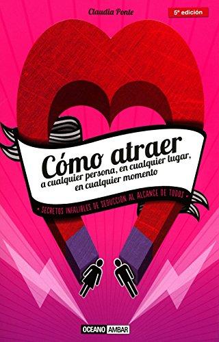 9788475560854: Como Atraer a Cualquier Persona, En Cualquier Lugar, En Cualquier Situacion (Muy Personal) (Spanish Edition)