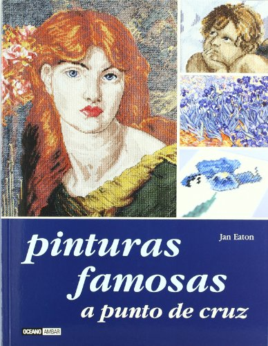 9788475561189: Pinturas famosas a punto de cruz/ Famous Paintings in Cross-Stitch (Spanish Edition)