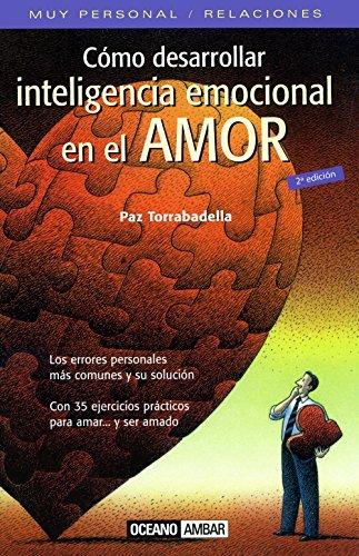 Como Desarrollar La Inteligencia Emocional En El: Torrabadella, Paz
