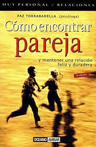 Como Encontrar Pareja (Muy Personal) (Spanish Edition): Torrabadella, Paz