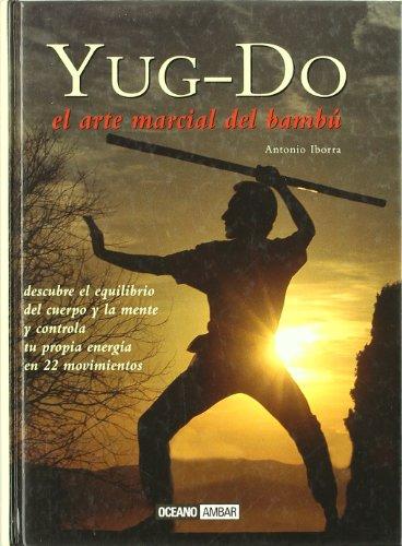 9788475561332: Yug-do: Descubre el equilibrio del cuerpo y la mente y controla tu propia energía en 22 movimientos (Mente, cuerpo y espíritu)
