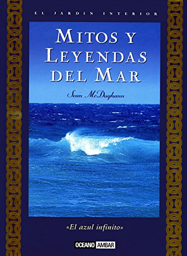 9788475561370: Mitos y leyendas del mar/ Myths and Sea Legends (El Jardn Interior) (Spanish Edition)