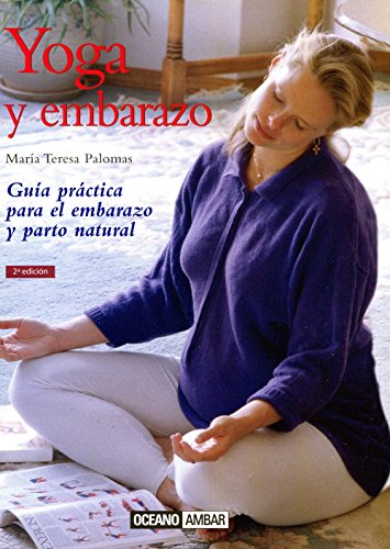 9788475561431: Yoga y Embarazo: Armonía entre la madre y el futuro bebé (Ilustrados)