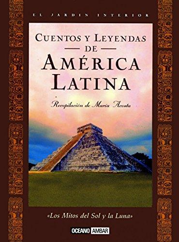 Cuentos y leyendas de amÉrica latina los: María Acosta García