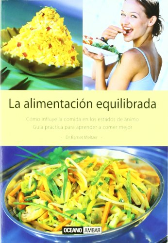 9788475561998: La alimentación equilibrada: Guía práctica para aprender a comer mejor (Salud y vida natural)