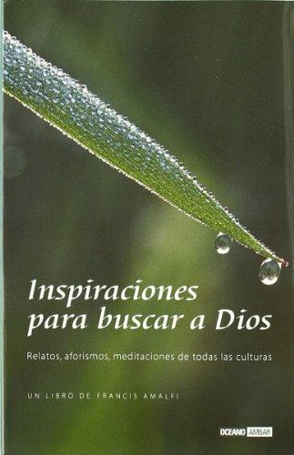 Inspiraciones Para Buscar a Dios (Spanish Edition): Amalfi, Francis