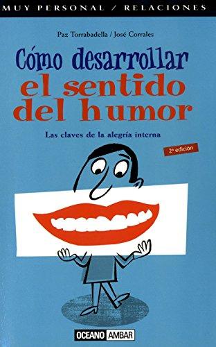 Como Desarrollar El Sentido del Humor (Spanish: Corrales, Jose; Torrabadella,