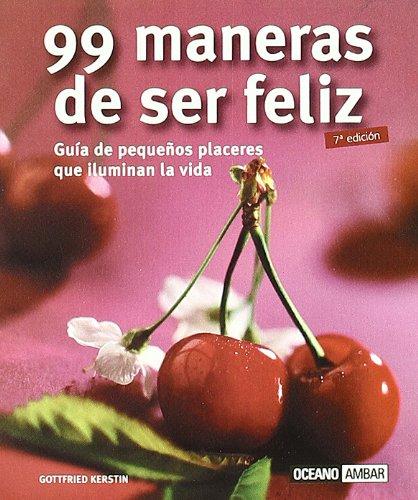 9788475562070: 99 Maneras De Ser Feliz (Armonia) (Spanish Edition)