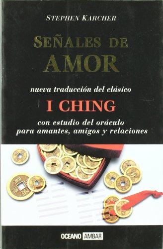 9788475562186: Senales de Amor I Ching (Spanish Edition)