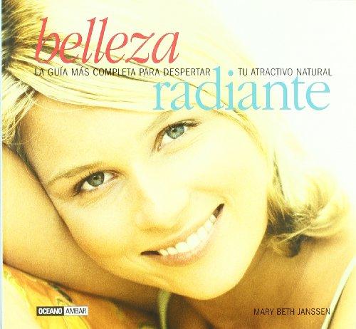9788475562193: Belleza Radiante: La guia de salud y Cosmetica natural para el bienestar de todo el cuerpo (Spanish Edition)